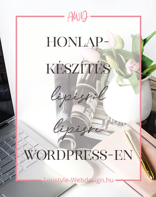 Honlap készítés lépésről lépésre WordPressen