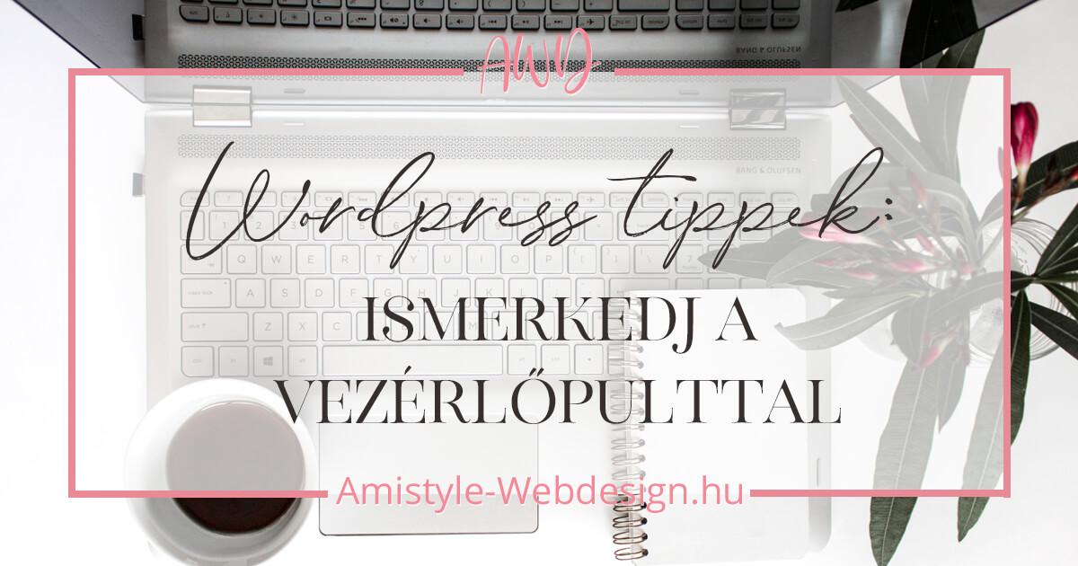 Wordpress tippek - Ismerkedj a vezérlőpulttal